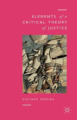 Elements of a Critical Theory of Justice (Hardback)