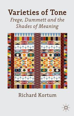 Varieties of Tone: Frege, Dummett and the Shades of Meaning (Hardback)
