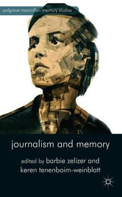 Journalism and Memory - Palgrave Macmillan Memory Studies (Paperback)