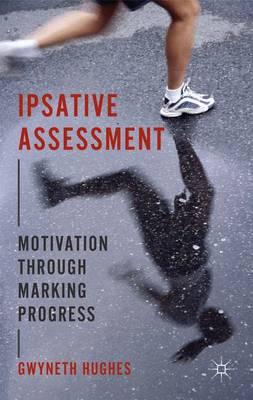 Ipsative Assessment: Motivation through Marking Progress (Hardback)