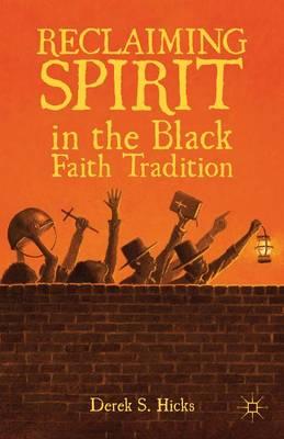 Reclaiming Spirit in the Black Faith Tradition (Hardback)