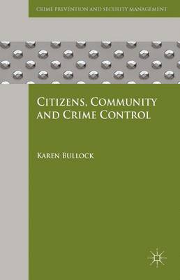 Citizens, Community and Crime Control - Crime Prevention and Security Management (Hardback)