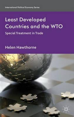 Least Developed Countries and the WTO: Special Treatment in Trade - International Political Economy Series (Hardback)