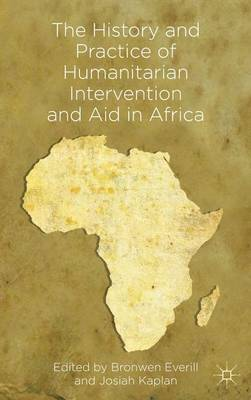 The History and Practice of Humanitarian Intervention and Aid in Africa (Hardback)