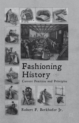 Fashioning History: Current Practices and Principles (Paperback)