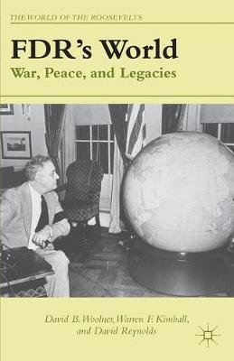 FDR's World: War, Peace, and Legacies - The World of the Roosevelts (Paperback)