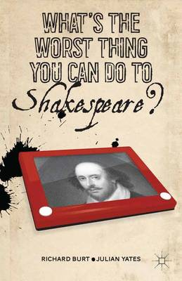 What's the Worst Thing You Can Do to Shakespeare? (Paperback)