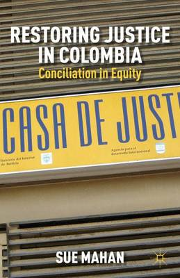 Restoring Justice in Colombia: Conciliation in Equity (Hardback)