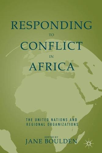 Responding to Conflict in Africa: The United Nations and Regional Organizations (Paperback)