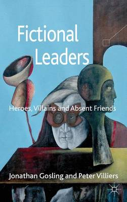 Fictional Leaders: Heroes, Villans and Absent Friends (Hardback)