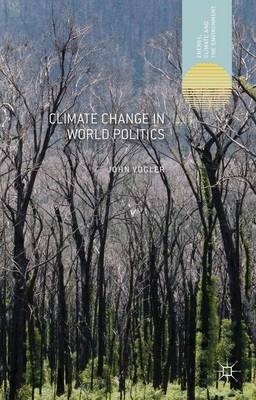 Climate Change in World Politics - Energy, Climate and the Environment (Paperback)