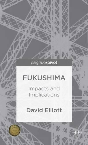 Fukushima: Impacts and Implications (Hardback)