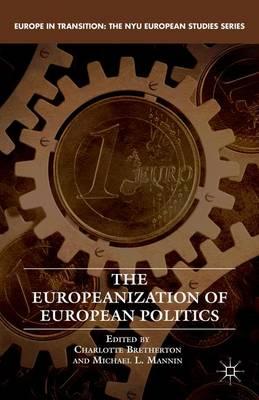 The Europeanization of European Politics - Europe in Transition: The NYU European Studies Series (Hardback)