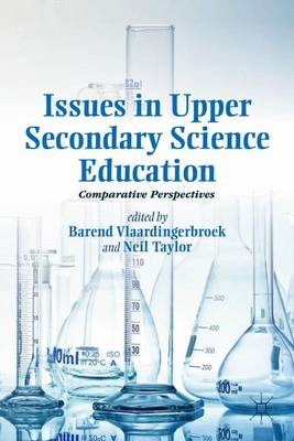 Issues in Upper Secondary Science Education: Comparative Perspectives (Hardback)