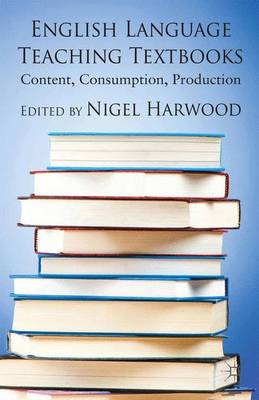 English Language Teaching Textbooks: Content, Consumption, Production (Paperback)