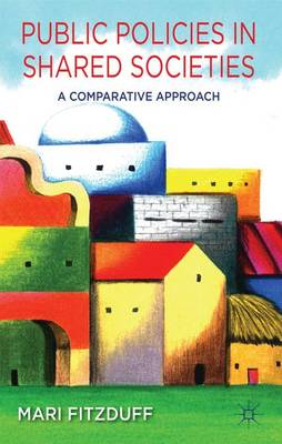 Public Policies in Shared Societies: A Comparative Approach (Hardback)