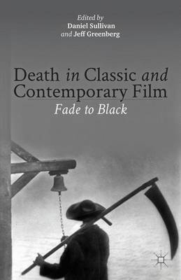 Death in Classic and Contemporary Film: Fade to Black (Hardback)