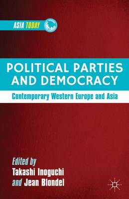Political Parties and Democracy: Contemporary Western Europe and Asia - Asia Today (Hardback)