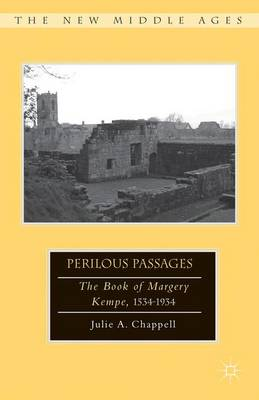 Perilous Passages: The Book of Margery Kempe, 1534-1934 - The New Middle Ages (Hardback)