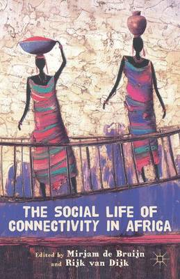 The Social Life of Connectivity in Africa (Hardback)