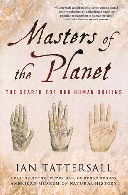 Masters of the Planet: The Search for Our Human Origins - Macsci (Paperback)