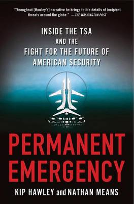 Permanent Emergency: Inside the TSA and the Fight for the Future of American Security (Paperback)