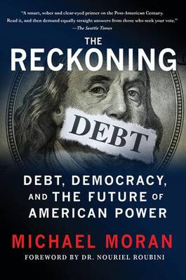 The Reckoning: Debt, Democracy, and the Future of American Power (Paperback)
