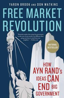 Free Market Revolution: How Ayn Rand's Ideas Can End Big Government (Paperback)