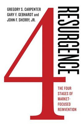 Resurgence: The Four Stages of Market-Focused Reinvention (Hardback)
