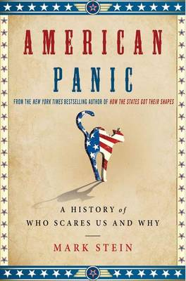 American Panic: A History of Who Scares Us and Why (Hardback)