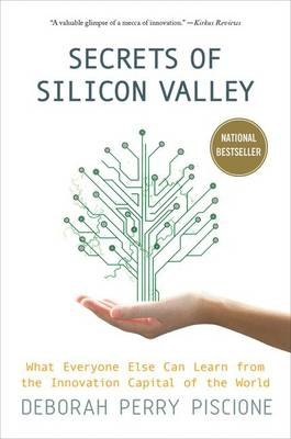 Secrets of Silicon Valley: What Everyone Else Can Learn From the Innovation Capital of the World (Paperback)
