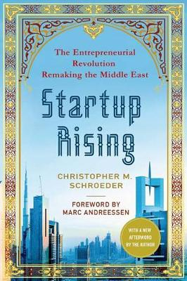 Startup Rising: The Entrepreneurial Revolution Remaking the Middle East (Paperback)