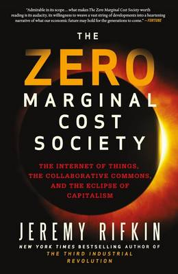 The Zero Marginal Cost Society (Paperback)