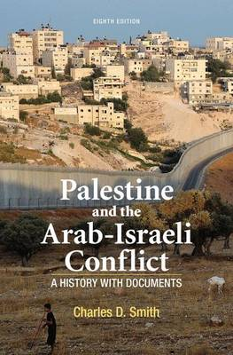 Palestine and the Arab-Israeli Conflict: A History with Documents (Paperback)