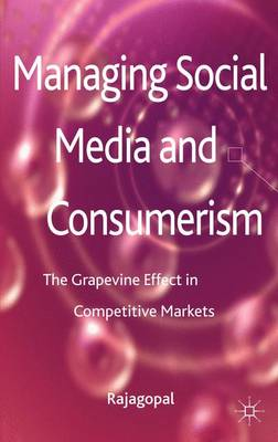 Managing Social Media and Consumerism: The Grapevine Effect in Competitive Markets (Hardback)