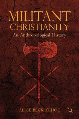 Militant Christianity: An Anthropological History (Paperback)