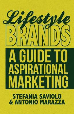 Lifestyle Brands: A Guide to Aspirational Marketing (Hardback)