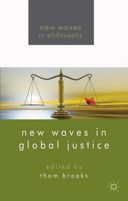 New Waves in Global Justice - New Waves in Philosophy (Paperback)