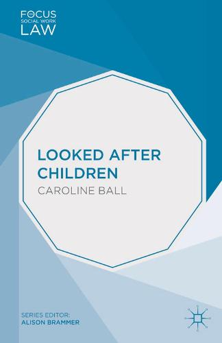 Looked After Children - Focus on Social Work Law (Paperback)