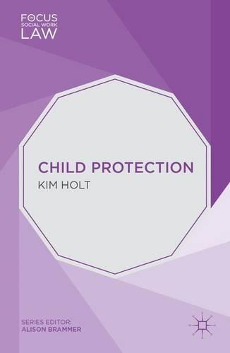 Child Protection - Focus on Social Work Law (Paperback)