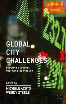 Global City Challenges: Debating a Concept, Improving the Practice (Hardback)