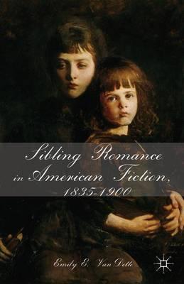 Sibling Romance in American Fiction, 1835-1900 (Hardback)