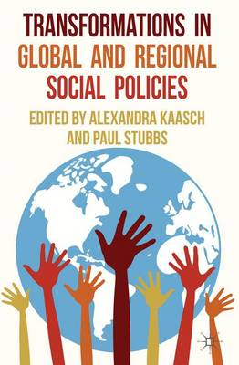 Transformations in Global and Regional Social Policies (Hardback)