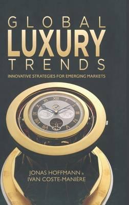 Global Luxury Trends: Innovative Strategies for Emerging Markets (Hardback)