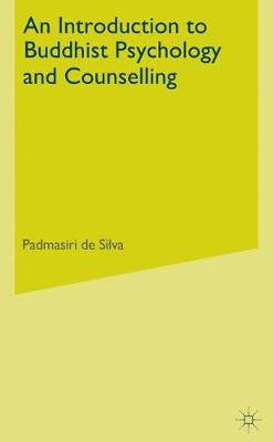 An Introduction to Buddhist Psychology and Counselling: Pathways of Mindfulness-Based Therapies (Hardback)