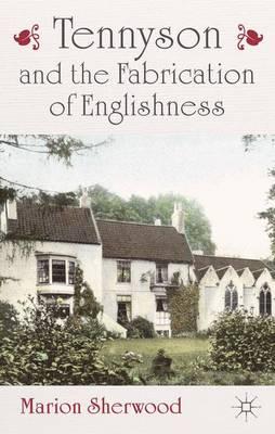 Tennyson and the Fabrication of Englishness (Hardback)