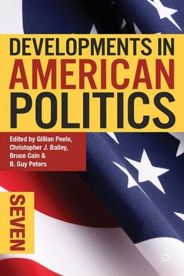 Developments in American Politics 7 (Paperback)