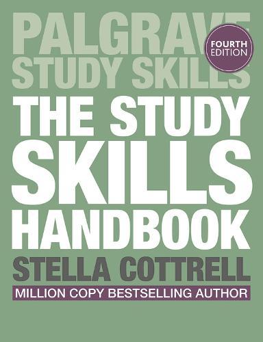 The Study Skills Handbook - Palgrave Study Skills (Paperback)