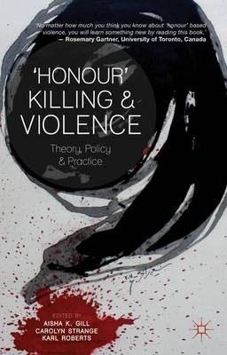 'Honour' Killing and Violence: Theory, Policy and Practice (Paperback)