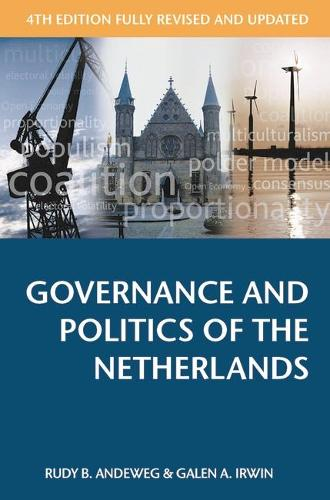 Governance and Politics of the Netherlands - Comparative Government and Politics (Paperback)